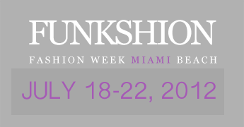 FUNKSHION Fashion + Music, Fashion Week Miami Beach
